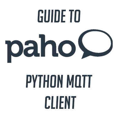 MQTT Python With Paho-MQTT (Beginner's Guide With Example)