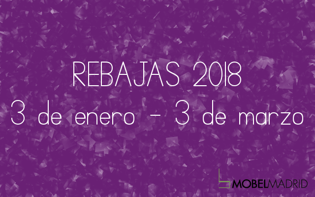 REBAJAS 2018 en MOBEL MADRID
