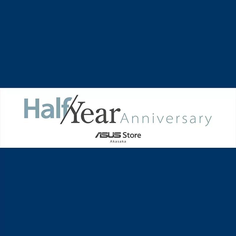ASUS Japan Half Year Anniversary