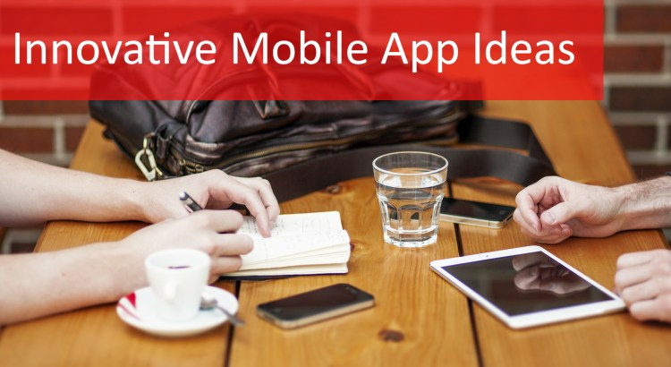 Innovative Mobile App Ideas