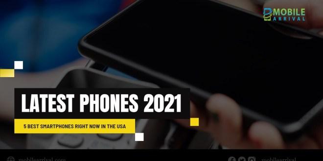Latest Phones 2021
