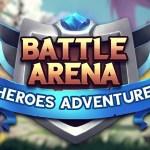 Battle Arena: Heroes Adventure MOD APK