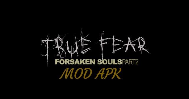 True Fear: Forsaken Souls Part 2 MOD APK