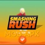 Smashing Rush MOD APK