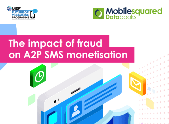 The Impact of Fraud on A2P SMS Monetisation