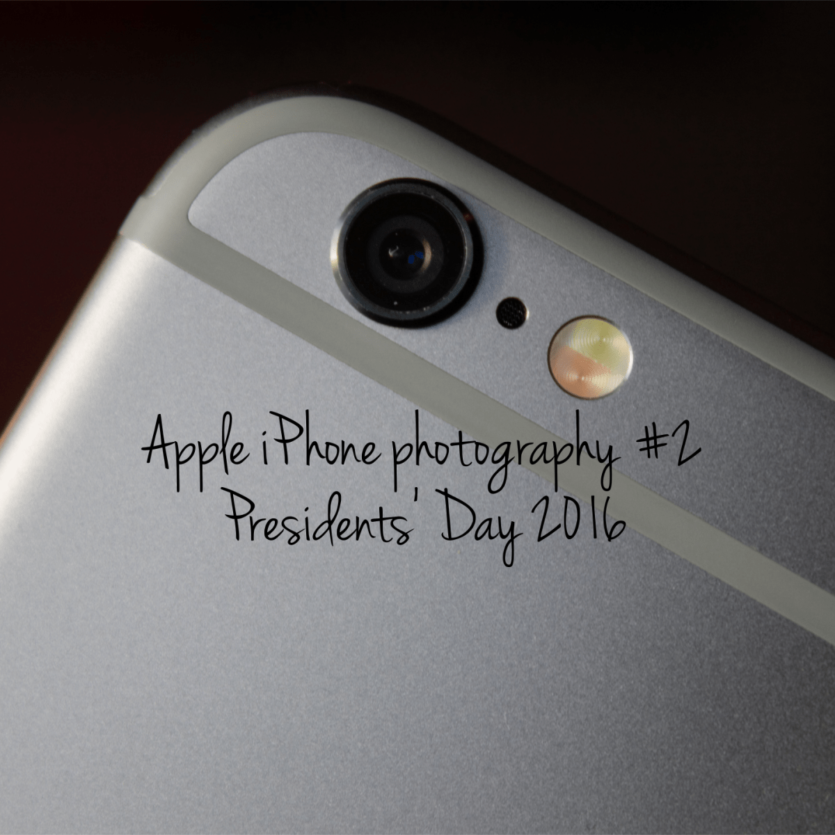 Apple iPhone Photography #2 : Presidents' Day