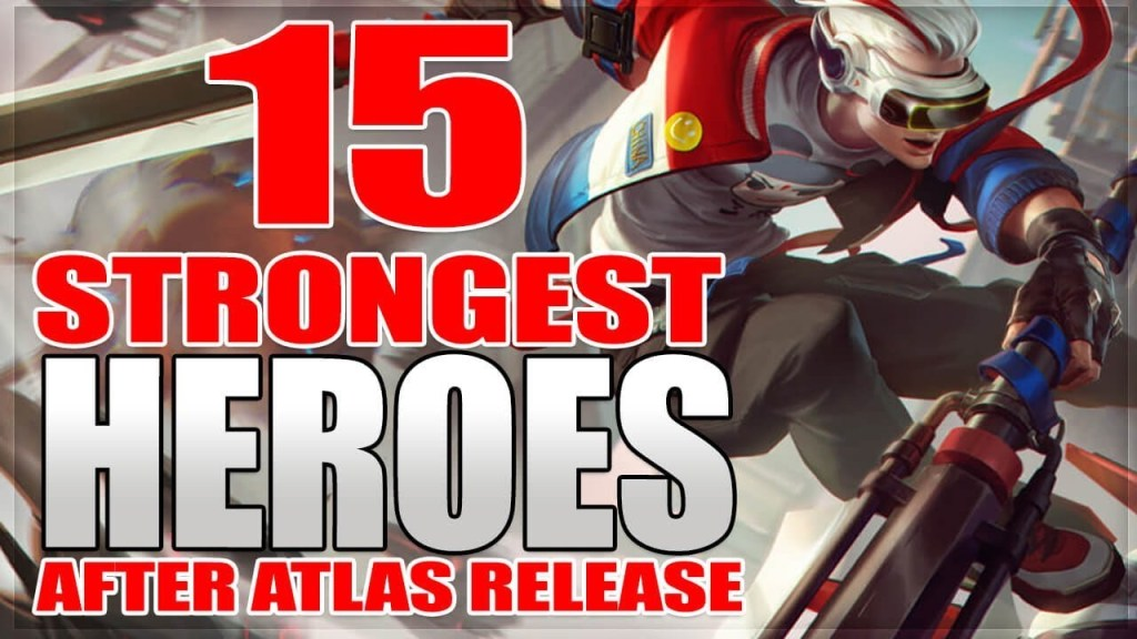 15 Strongest Heroes Best For Ranking To Mythic in Mobile Legends After Atlas Release   Ask VeLL