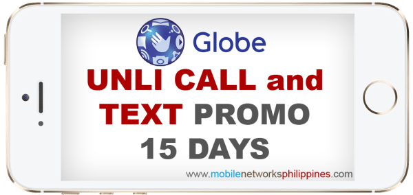 Globe Unli Call and Text 15 Days Promo