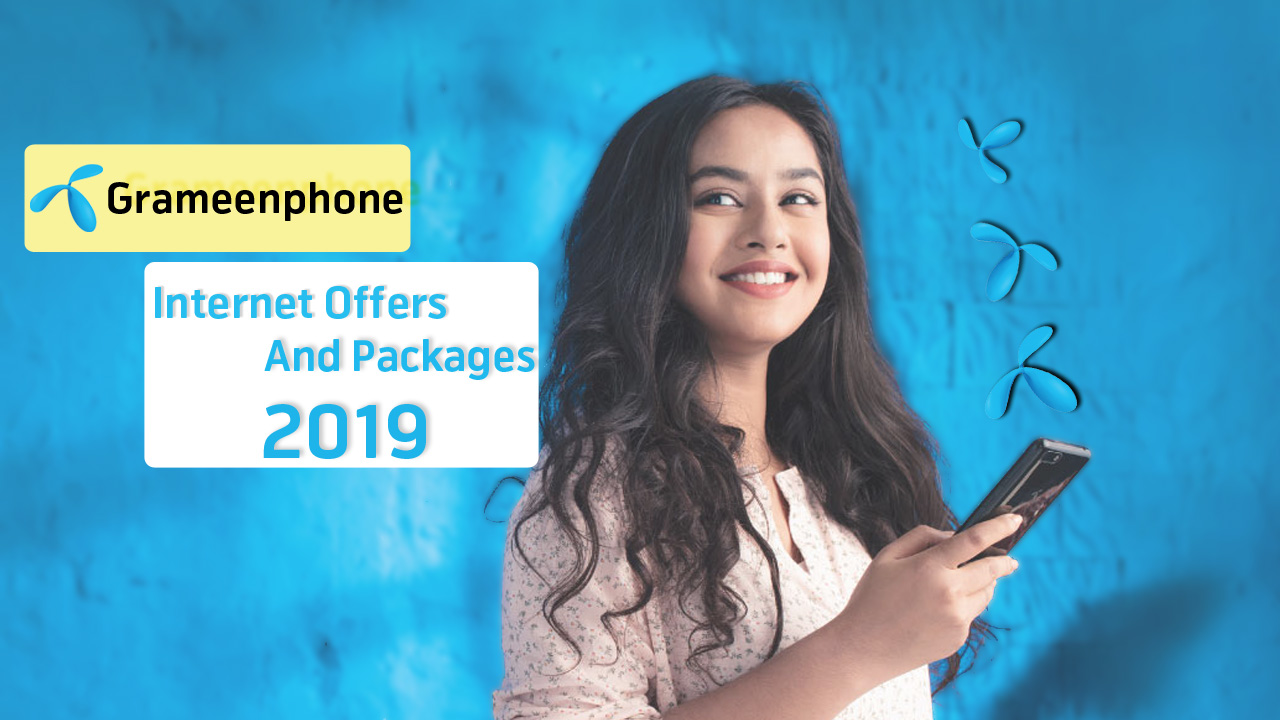 Grameenphone Internet Offers and Packages 2019 - All Mobile News
