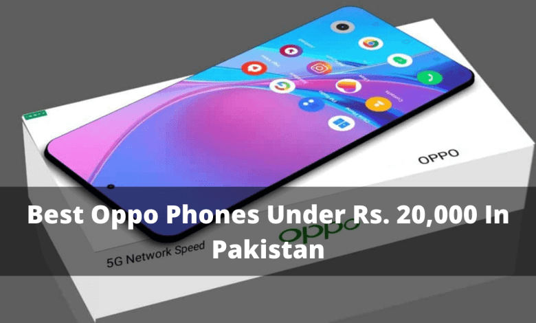 Photo of List of Oppo mobiles under 20,000rs in Pakistan