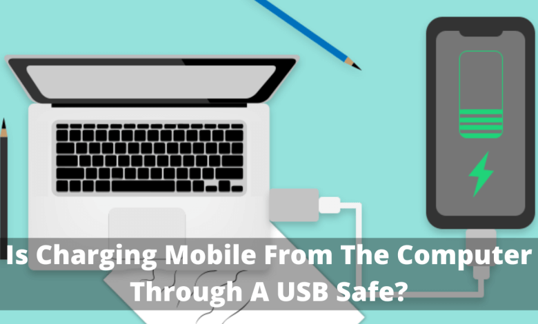 Photo of Charging mobile from the computer through a USB Cable is safe?
