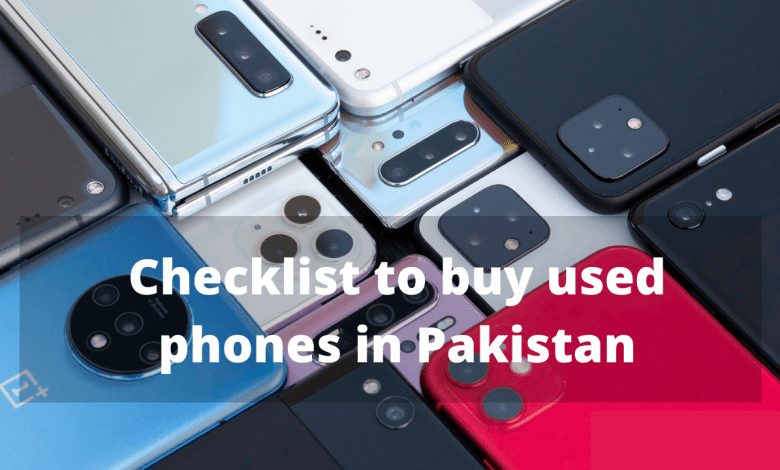 Photo of Checklist to buy used phones in Pakistan
