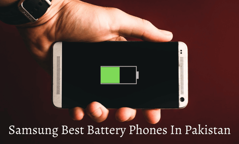 Photo of Best Samsung phones in terms of Battery