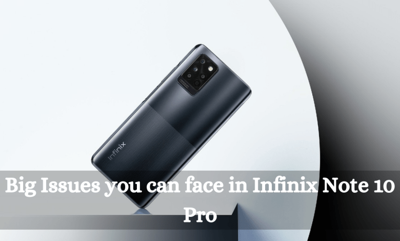 Photo of Big Issues you can face in Infinix Note 10 Pro