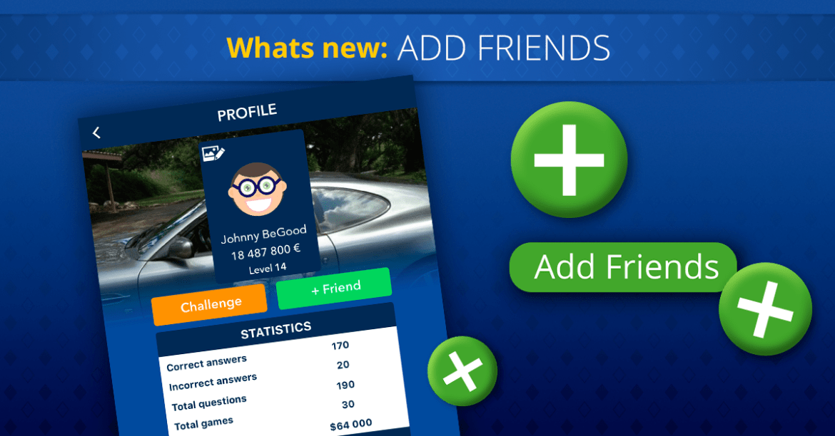 What's new on Super Quiz and Millionaire games - Add friends