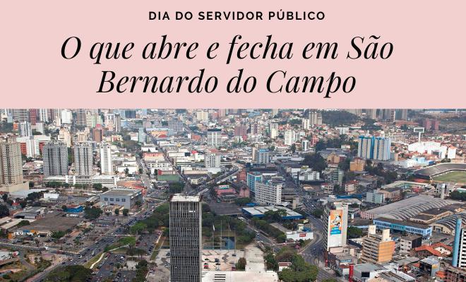 O que abre e fecha em São Bernardo do Campo
