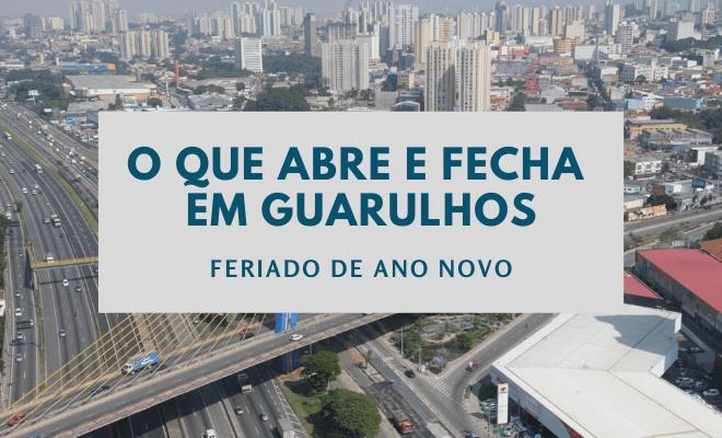 O que abre e fecha em Guarulhos no Ano Novo
