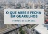 O que abre e fecha Guarulhos Carnaval