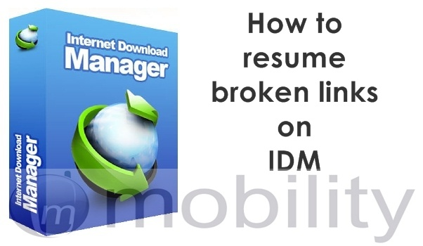 how to resume broken downloads on internet download manager