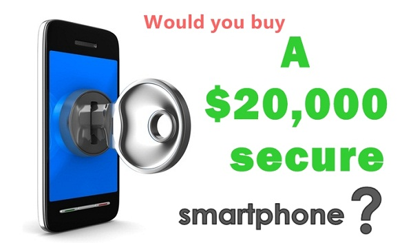 Would you pay $20,000 for a military-grade secure smartphone? 15
