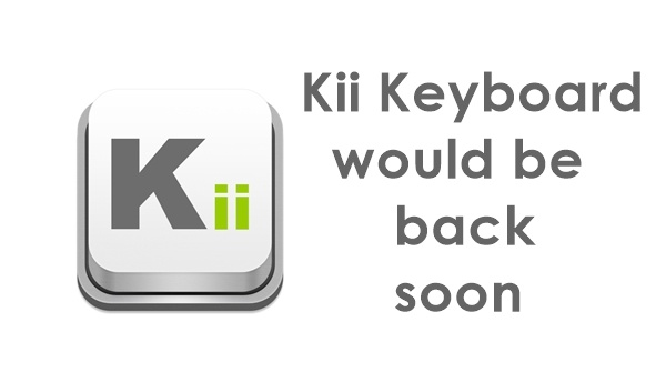 Our favorite Kii Keyboard will be back soon... and better 22