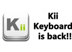 Good news!! Kii Keyboard is back!! ...and it's better now 7