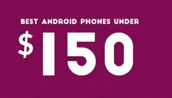 best Android phones under 150 dollars