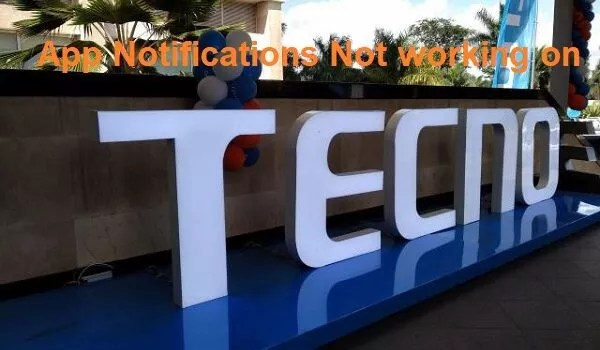 How to Fix App Notifications not Working on TECNO