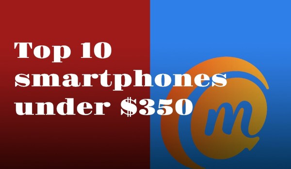 top 10 best smartphones under $350