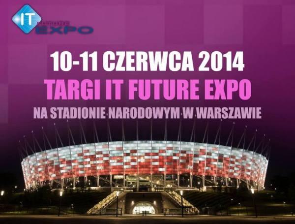 Targi IT FUTURE EXPO 2014 na Stadionie Narodowym w Warszawie, 10-11 czerwca 2014!