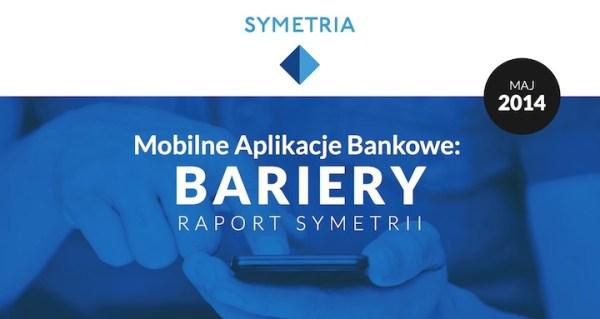 """Raport """"Mobilne Aplikacje Bankowe: Bariery"""""""