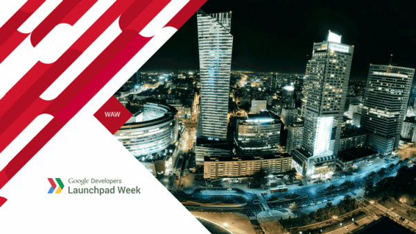 Google Launchpad Week w Warszawie