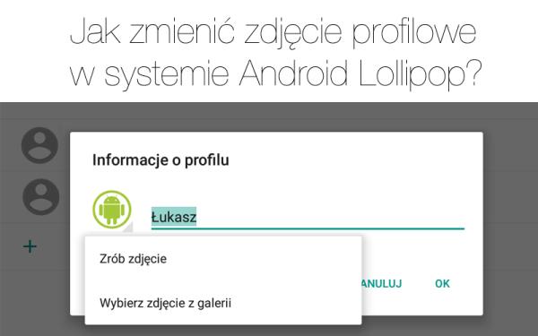 Jak zmienić zdjęcie profilowe w Android Lollipop?