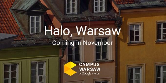 Google Campus Warsaw już w listopadzie 2015