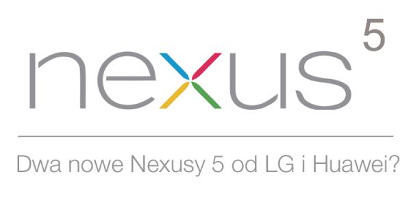 Nowe Nexusy 5 od LG i Huawei już 29 września