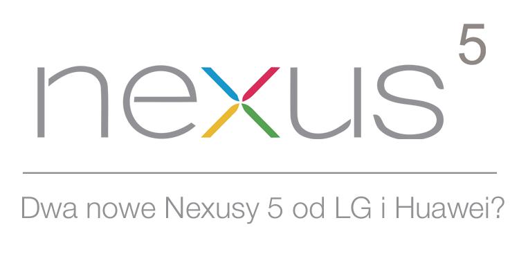 Dwa nowe Nexusy 5 od LG i Huawei