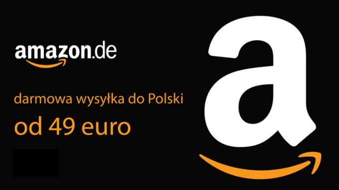 Darmowa wysyłka do Polski ze sklepu Amazon.de (od 49 euro)