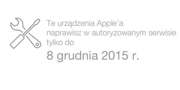 Te urządzenia Apple naprawi tylko do 8 grudnia 🛠