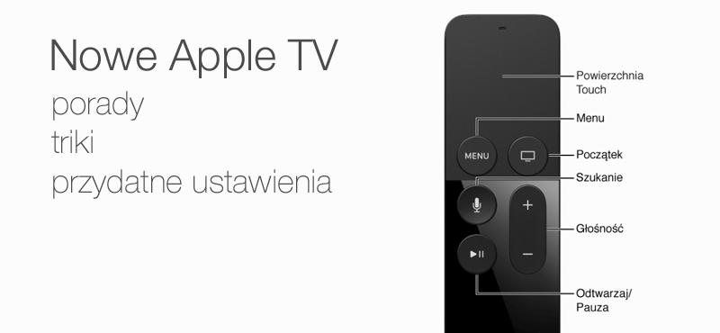 Nowe Apple TV (4. gen.) - porady i przydatne ustawienia
