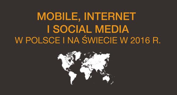 Mobile i digital w Polsce i na świecie w 2016 r.