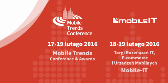 Mobile Trends Conference & Awards 2016 oraz Targi Mobile-IT 2016