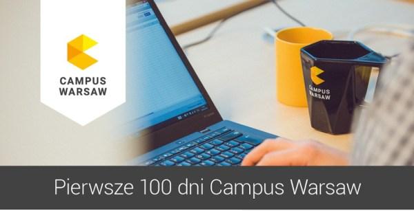 Pierwsze 100 dni Campus Warsaw