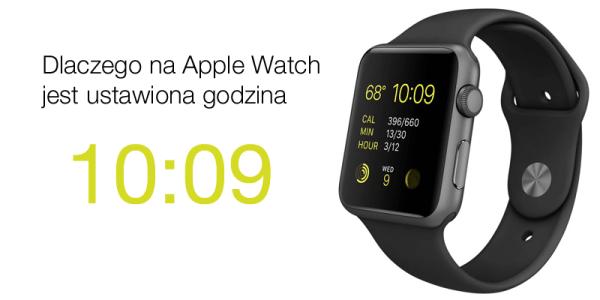Dlaczego na Apple Watch jest godzina 10:09?