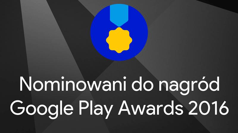Nominowani do nagród Google Play Awards 2016