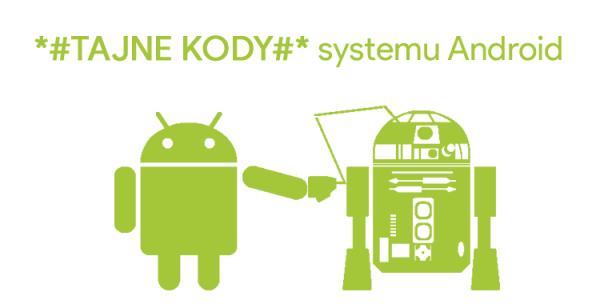 Kody specjalne na smartfony z Androidem