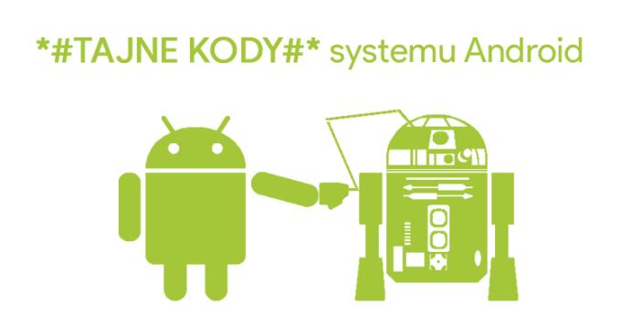 Tajne kody i ukryte funkcje w systemie Android.