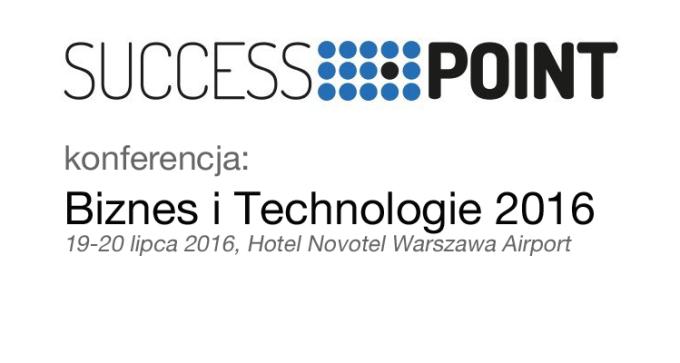 Konferencja: Biznes i Technologie 2016 - 19-20 lipca 2016 r. Warszawa