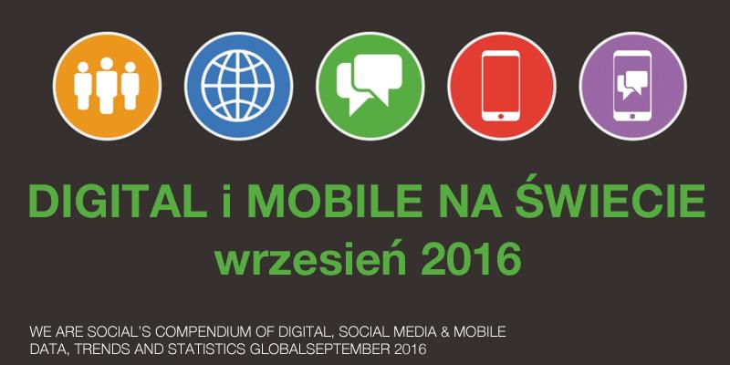 Digital i mobile na świecie we wrześniu 2016 r.