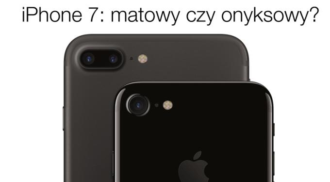 Różnica między onyksowym błyszczącym a czarnym matowym iPhone'em 7