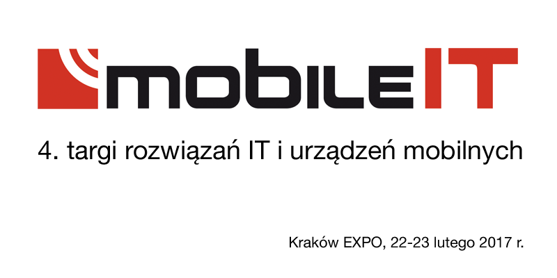 Targi Mobile IT w Krakowie (22-23 lutego 2017 r.)